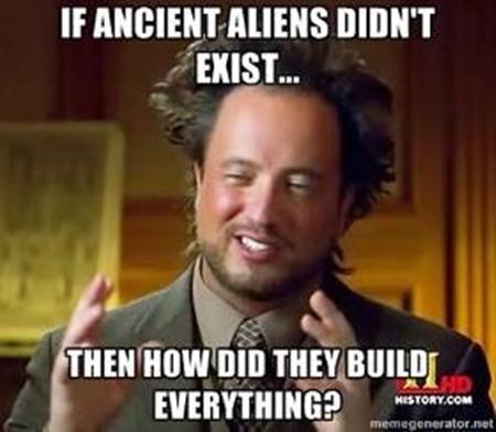 Meme Ancient Aliens
