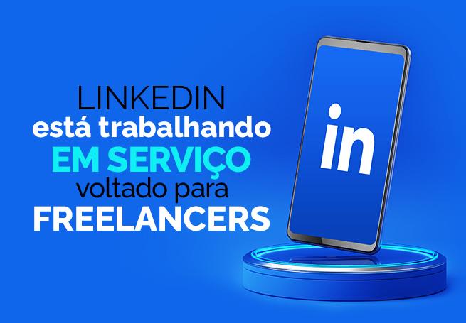 Celular em pé com o logotipo do Linkedin, ao lado do título LinkedIn terá página com vagas para freelancers
