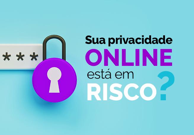 Ilustração de um cadeado protegendo uma senha. Ao lado o título Sua privacidade online está em risco – REDE MAGIC