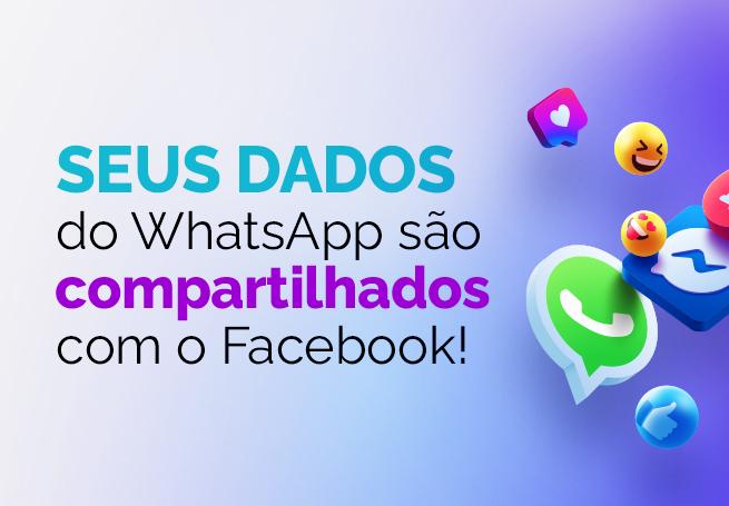 Ícones de redes sociais ao lado do texto seus dados do whatsapp são compartilhados com o Facebook
