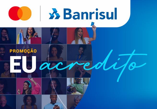 """Promoção """"Eu Acredito"""" Banrisul Mastercard by Rede Magic"""