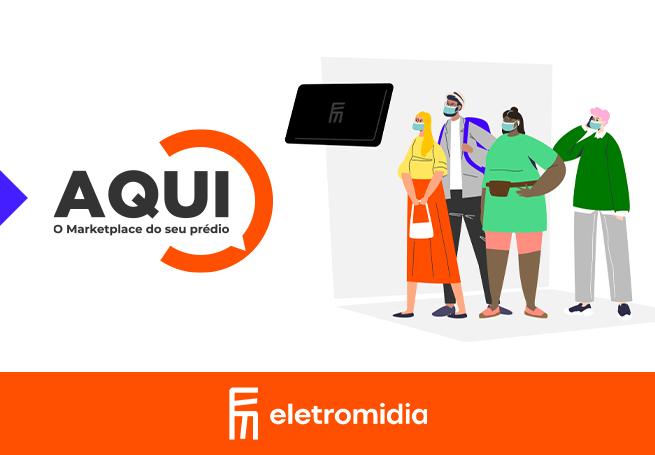 Eletromidia – Marketplace AQUI